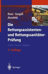 Die Rettungsassistenten- und Rettungssanitäter-Prüfung: Fragen — Themen — Aufgaben, Ausgabe 5