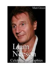 Celebrity Biographies - The Amazing Life Of Liam Neeson - Famous Stars