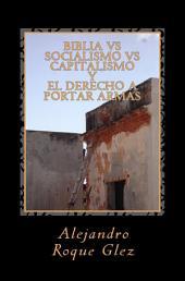 Biblia vs Socialismo vs Capitalismo y el Derecho a Portar Armas