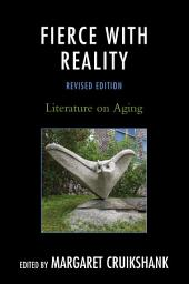 Fierce with Reality: Literature on Aging