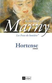 Les fous de lumière T1 : Hortense