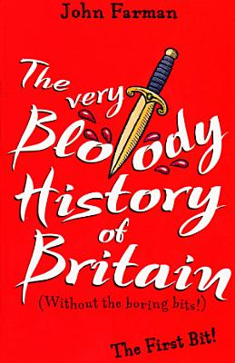 The Very Bloody History Of Britain PDF