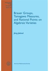 Brauer Groups, Tamagawa Measures, and Rational Points on Algebraic Varieties