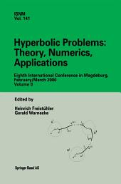 Hyperbolic Problems: Theory, Numerics, Applications: Eighth International Conference in Magdeburg, February/March 2000, Volume 2