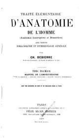 Traité élémentaire d'anatomie de l'homme: (anatomie descriptive et dissection) avec notions d'organogénie et d'embryologie générale, Volume1