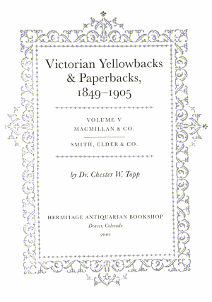 Victorian Yellowbacks & Paperbacks, 1849-1905: Macmillan & Co. ; Smith, Elder & Co