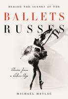 Behind the Scenes at the Ballets Russes PDF