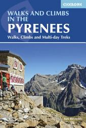 Walks and Climbs in the Pyrenees: Walks, Climbs and Multi-day Treks, Edition 6