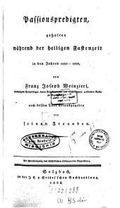 Passionspredigten, gehalten während der heiligen Fastenzeit in den Jahren 1810-1820... Nach dessen Tode hrsg. Von einem Freunden