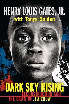 Dark Sky Rising  Reconstruction and the Dawn of Jim Crow  Scholastic Focus  PDF