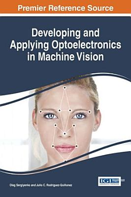 Developing and Applying Optoelectronics in Machine Vision PDF