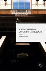 Academic Barbarism, Universities and Inequality