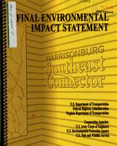 Harrisonburg Southeast Connector Location Study, from U.S. Route 11 to U.S. Route 33, Rockingham County: Environmental Impact Statement