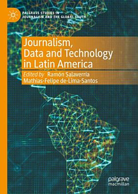 Journalism  Data and Technology in Latin America PDF