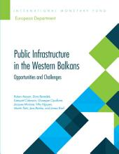Public Infrastructure in the Western Balkans: Opportunities and Challenges