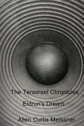 The Terasrael Chronicles: Eldrun's Dream