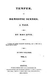 Temper, Or, Domestic Scenes: A Tale, Volume 1