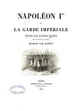 Napoléon Ier [i.e.premier] et la Garde impériale