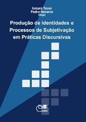 Produção de identidades e processos de subjetivação em práticas discursivas