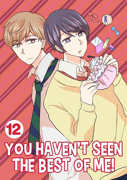 Download You Haven t Seen The Best Of Me  Vol 12  Yaoi Manga  Book