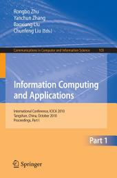 Information Computing and Applications, Part I: International Conference, ICICA 2010, Tangshan, China, October 15-18, 2010. Proceedings, Part 1
