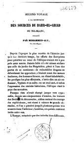 Second voyage à la recherche des sources du Bahr-el-Abiad ou Nil-Blanc, ordonné par Mohammed-Aly, vice-roi d'Égypte