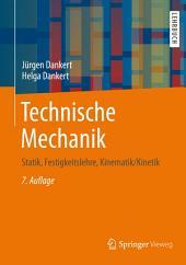 Technische Mechanik: Statik, Festigkeitslehre, Kinematik/Kinetik, Ausgabe 7