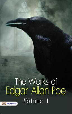 The Works of Edgar Allan Poe  in One Volume  Complete Tales and Poems