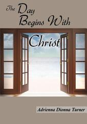 The Day Begins With Christ