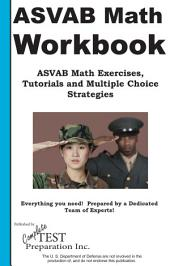 ASVAB Math Workbook: ASVAB Math Exercises, Tips, Tricks and Shortcuts plus Multiple Choice Strategies
