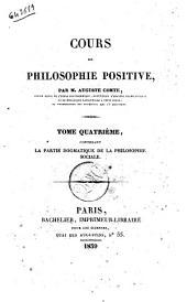 Cours de philosophie positive par Auguste Comte: La partie dogmatique de la philosophie sociale, Volume4