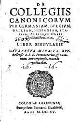 Collegia Canonicorum per Germaniam ...