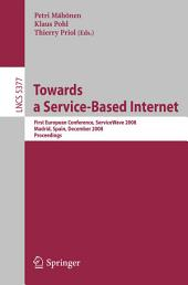 Towards a Service-Based Internet: First European Conference, ServiceWave 2008, Madrid, Spain, December 10-13, 2008, Proceedings