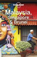 Lonely Planet Malaysia  Singapore   Brunei PDF