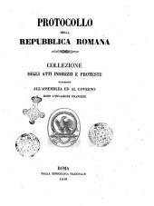 Protocollo della Repubblica Romana collezione degli atti indirizzi e proteste trasmesse all'assemblea ed al governo dopo l'invasione francese