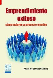 Emprendimiento exitoso: Cómo mejorar su proceso y gestión