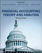 Financial Accounting Theory and Analysis: Text and Cases, 12th Edition: Text and Cases, Edition 12