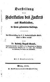 Darstellung der Fabrikation des Zuckers aus Runckelrüben in ihrem gesammten Umfang: Mit 4 Kupfertaf