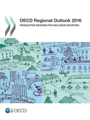 OECD Regional Outlook 2016 Productive Regions for Inclusive Societies