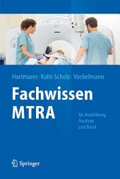 Fachwissen MTRA: Für Ausbildung, Studium und Beruf
