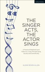 The Singer Acts, The Actor Sings