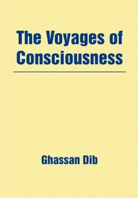The Voyages of Consciousness