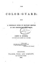 The Color-guard: Being a Corporal's Notes of Military Service in the Nineteenth Army Corps