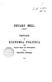 Principii d'economia politica, con alcuna delle sue applicazioni alla filosofia sociale