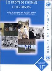 Les droits de l'homme et les prisons: guide du formateur aux droits de l'homme à l'intention du personnel pénitentiaire