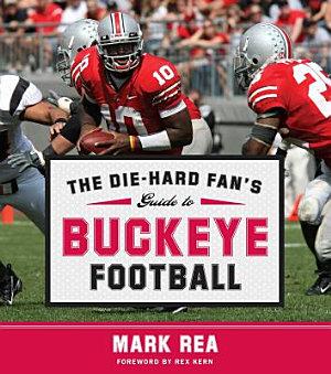 The Die Hard Fan s Guide to Buckeye Football PDF