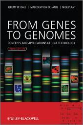 From Genes to Genomes: Concepts and Applications of DNA Technology, Edition 3