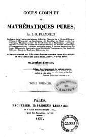 Cours complet de mathématiques pures par L.-B. Francoeur: Tome 1, Volume1