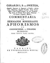 Gerardi L.B. van Swieten... Commentaria in Hermanni Boerhaave Aphorismos de cognoscendis, et curandis morbis. Tomi tertii pars prima
