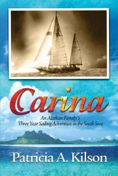 Carina: An Alaskan Family's Three Year Sailing Adventure in the South Seas